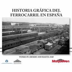 Historia gráfica del ferrocarril en España IV