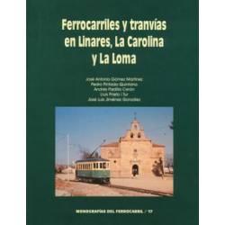Ferrocarriles y tranvías en Linares, la Carolina y La Loma