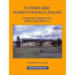 El Ferrocarril Madrid-Ciudad Real-Badajoz