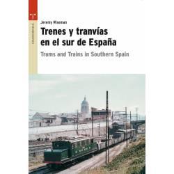 Trenes y tranvías en el sur de España.