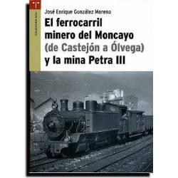 Ferrocarril minero del Moncayo y la mina Petra III