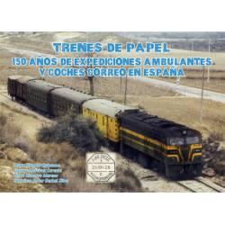 Trenes de Papel. 150 años de expediciones ambulantes y coches correo en España.