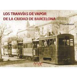 Los tranvías de vapor de la ciudad de Barcelona.