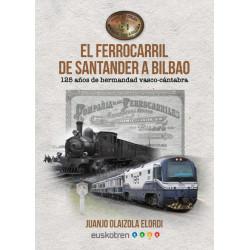 El ferrocarril de Santander a Bilbao.
