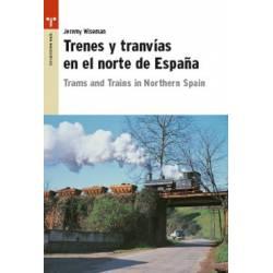 Trenes y tranvías en el norte de España.